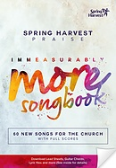 Spring Harvest Praise Immeasurably More Songbook