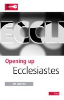 Ecclesiastes : Opening Up the Bible