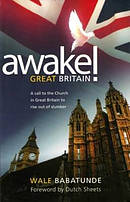 Awake! Great Britain: A Call to the Church in Great Britain to Rise Out of Slumber
