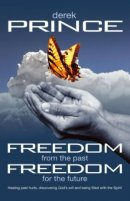 Freedom From The Past Freedom For The Fu