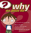 Why Did Jesus Die? Booklet Pack of 25