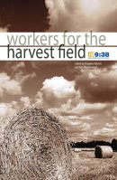 Workers for the Harvest Field
