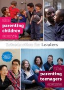 An Introduction to the Parenting Children Course and the Parenting Teenagers Course