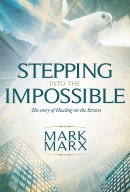 Stepping Into The Impossible Paperback
