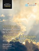 WJEC/Eduqas Religious Studies for A Level Year 1 & AS - Philosophy of Religion and Religion and Ethics