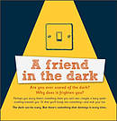 A Friend in the dark (Pack of 25)