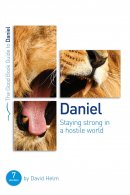 Daniel: Staying Strong in a Hostile World