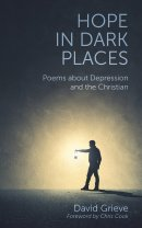 Hope in Dark Places: Poems about Depression and the Christian
