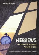 Hebrews: The Daily Discipline Of A Devoted Life