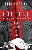 Left to Die, Loved By God