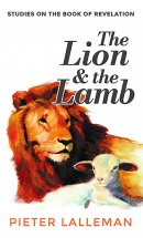 The Lion and the Lamb: Studies on the Book of Revelation