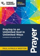 Prayer: Praying To An Unlimited God In Unlimited Ways