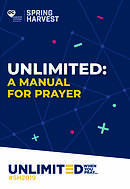 Unlimited: A Manual For Prayer