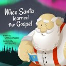 When Santa Learned the Gospel