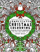 Complicated Christmas - Colouring Book: Magical Festive Colouring for Adults and Children
