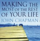 Making The Most Of The Rest Of Your Life