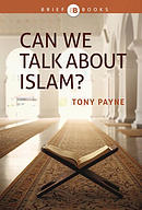 Can we talk about Islam? ~ Tony Payne