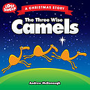 The Three Wise Camels : A Christmas Story