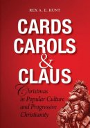 Cards, Carols and Claus: The Festival of Christmas in Popular Culture and Progressive Christianity