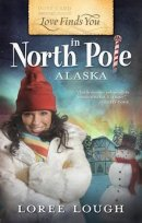 Love Finds You in North Pole Alaska