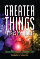Greater Things - 41 Days Of Miracles Paperback Book