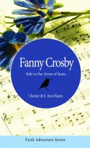 Fanny Crosby : Safe In The Arms Of Jesus