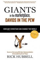 Giants in the Marketplace, Davids in the Pew: How Any Christian Can Change the World