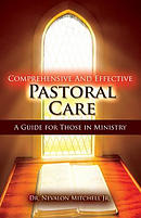 Comprehensive and Effective Pastoral Care: A Guide for Those in Ministry