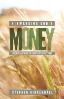 Stewarding God's Money: Concrete Answers for Complicated Questions