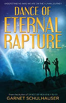 Dance of Eternal Rapture: Understanding Who We Are on the Human Journey