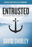 Entrusted: Anchoring Your Life in the Gospel