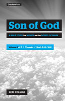 Son of God (Vol 2): A Bible Study for Women on the Gospel of Mark