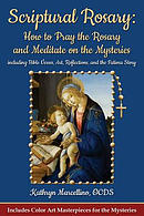 Scriptural Rosary: How to Pray the Rosary and Meditate on the Mysteries: Including Bible Verses, Art, Reflections, and the Fatima Story