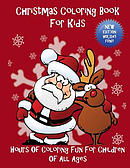 Christmas Coloring Book for Kids: Hours of Coloring Fun for Children of All Ages