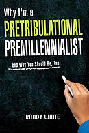 Why I Am A Pretribulational Premillennialist: And Why You Should Be, Too