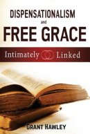 Dispensationalism and Free Grace: Intimately Linked