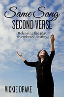Same Song - Second Verse: Releasing the Past to Embrace Destiny