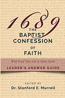 The Baptist Confession of Faith 1689: With Proof Texts and a Study Guide (Leader\'s Answer Guide)