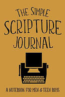 The Simple Scripture Journal: A Notebook for Men & Teen Boys