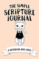 The Simple Scripture Journal: A Notebook for Girls