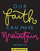 Our Faith Can Move Mountain: Bible Journal for Kids