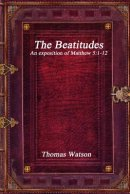The Beatitudes: An exposition of Matthew 5:1-12