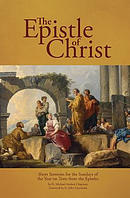 The Epistle of Christ: Short Sermons for the Sundays of the Year on Texts from the Epistles