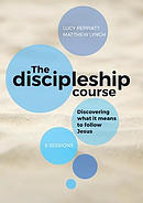 The Discipleship Course: Discovering what it means to follow Jesus
