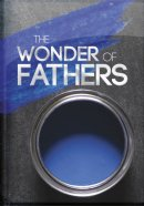 Wonder of Fathers, The