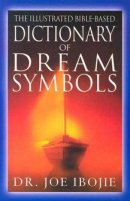 Illustrated Bible Based Dictionary of Dream Symbols