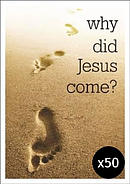 Why Did Jesus Come? Pack of 50