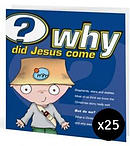 Why Did Jesus Come - Pack of 25