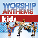 Worship Anthems Kids