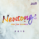 Spring Harvest NewSongs: For The Church 2015 CD